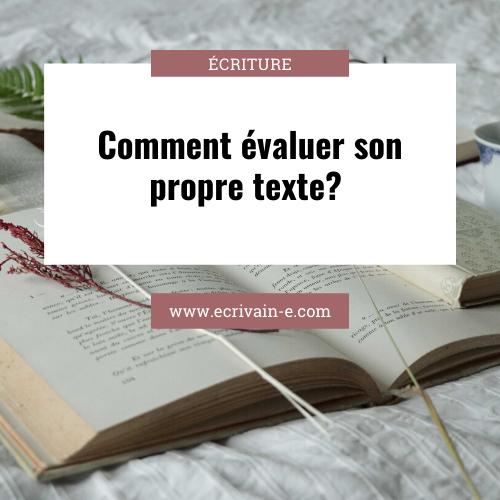 Comment évaluer son texte (ou celui de quelqu'un d'autre) ?