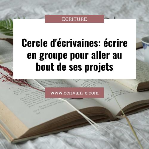 Cercle d'écrivaines: écrire en groupe pour avancer