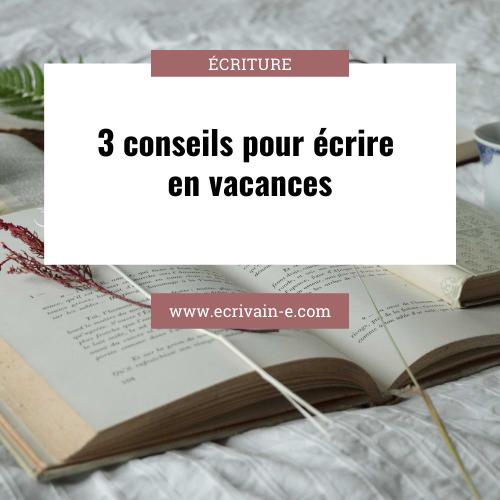 Vacances: 3 conseils pour écrire